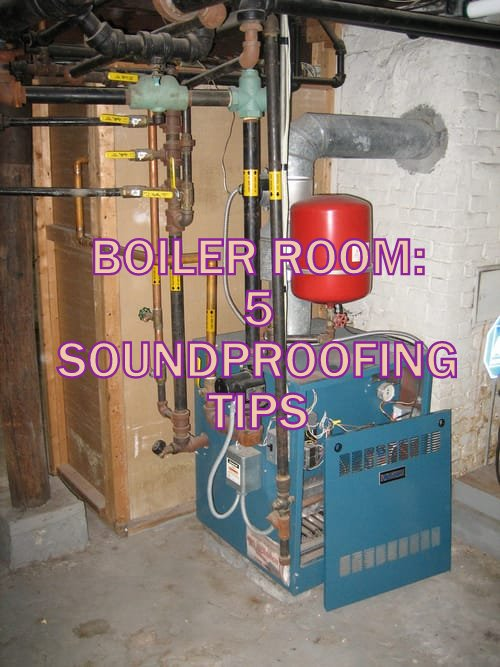Soundproof a Boiler Room in 5 Steps (Full Guide) - DIY Soundproof Advice