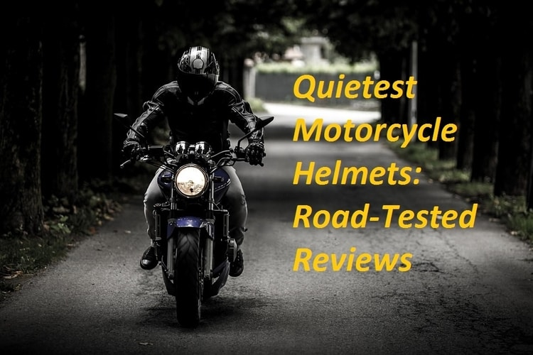 b3c81f41f59 Quietest Motorcycle Helmets in 2019: Road-Tested Reviews & Tips!